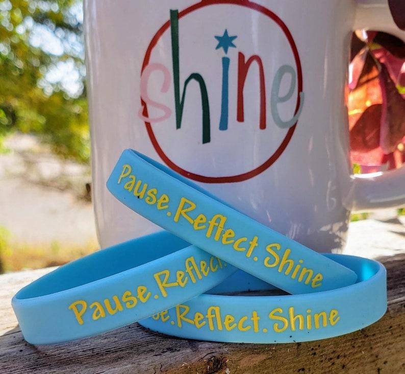 Pause.Reflect.Shine Awareness Wristband