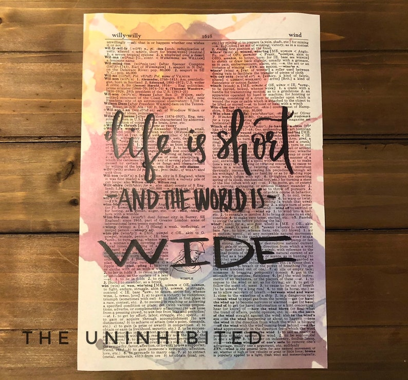 Life Is Short And The World is Wide Quote Watercolor Handmade Calligraphy Vintage Dictionary Print Calligraphy-Print on Dictionary Page