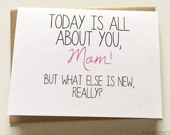 Funny Mom Card - Mother's Day Card - Mom Birthday Card - Snarky Mom Card - Card for Mom - Mother's Day