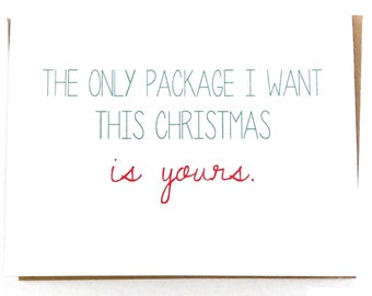 Funny Christmas Card - Naughty Holiday Card - Husband Card - Boyfriend Card - The Only Package I Want - Card for Lover - Sexy Holiday