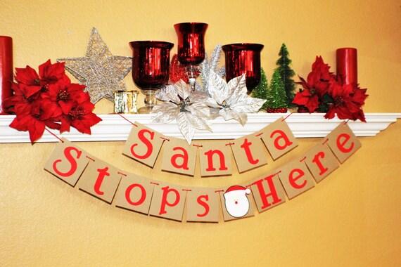 Christmas Banners.Christmas Banners And Signs Christmas Decoration Santa Stops Here Banner Christmas Photo Prop Holiday Home Decor Christmas Gift Santa Sign