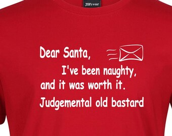 7588759a funny Christmas t shirt Dear Santa I've been naughty judgemental old  bastard mens womens Xmas party tee