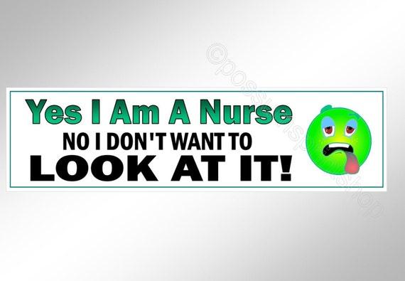 Funny bumper sticker for nurses yes i am a nurse no i