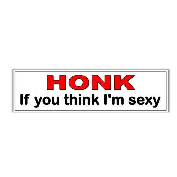 Honk If You Like Sex Retro Vintage Decal Sticker Souvenir Skateboard Laptop
