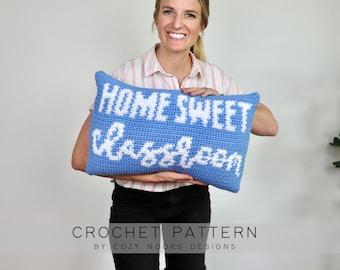 Home Sweet Classroom Pillow Crochet Pattern, Back to School Crochet Pattern, Teacher Crochet Pattern, Classroom Decor, Beginner Crochet
