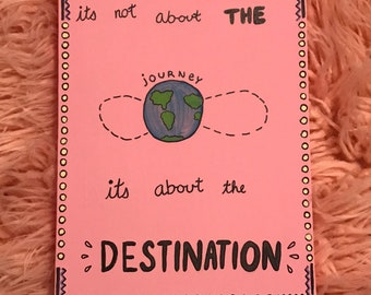 Its Not About the Journey Its About the Destination