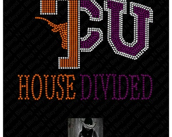 Custom House Divided Shirts.. You give us the logos and we make the bling -UT - Longhorns - TCU