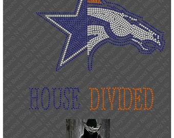 Custom House Divided Shirts.. You give us the logos and we make the bling - Cowboys - Broncos