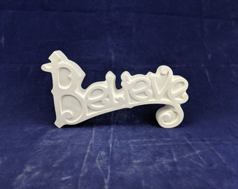 Handmade in The USA Believe Mantle Wall Art Ready to Paint Ceramic Bisque