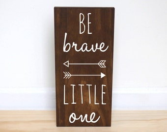 Be Brave Little One Nursery Sign, Woodland Nursery Decor Boy, Woodland Baby Shower Gift, Arrow Wall Decor, Tribal Nursery Decor