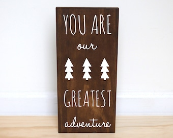 You Are Our Greatest Adventure Sign, Woodland Baby Shower Decorations, Woodland Nursery Decor Boy, Rustic Nursery Decor Boy, Adventure Sign