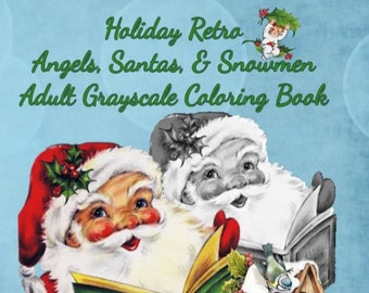 PDF Of Holiday Retro Angels Santas Snowmen Adult Grayscale Coloring Book Fun Volume 2 30 Pages
