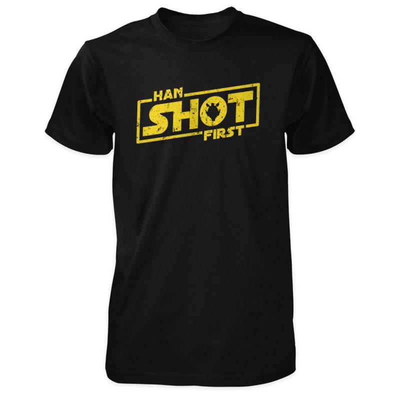 Han Shot First T-Shirt inspired by Star Wars image 0