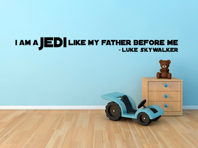 Star Wars Wall Decal  I Am A Jedi Like My Father Before Me image 0