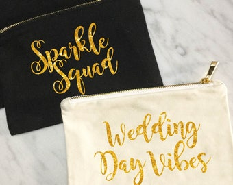 Bridesmaid Make Up Bag, Sparkle Squad Bag, Wedding Day Vibes Bag, Bridesmaid Gift, Personalized Pouch, MANY COLORS