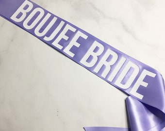 Boujee Bride Sash, Bride To Be Sash, Bachelorette Party Sash, Personalize ANY way, MANY COLORS
