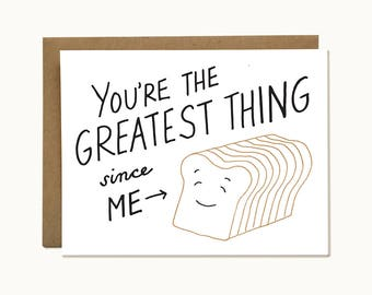 Cheeky Birthday Card for Friend - Clever Humorous Love Card for Boyfriend or Girlfriend - You're the Greatest Thing Since Me