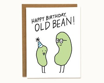 """Weird Funny Birthday Card for Offbeat Friends or Male Relatives - """"Happy Birthday, Old Bean!"""""""