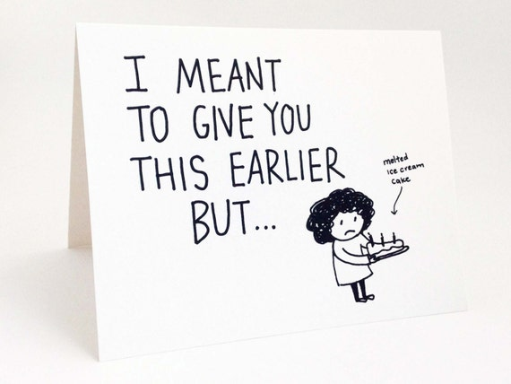 Funny Belated Birthday Card Humorous Late Birthday Card Etsy