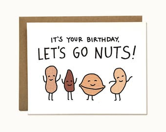 Witty Pun Birthday Card - Cute and Funny Card for Friend - It's Your Birthday, Let's Go Nuts!