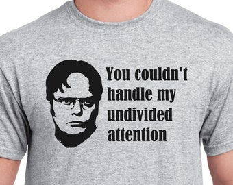 fbdbb23c6 Dwight Schrute Shirt - Funny Dwight Schrute TV Show Shirt - Dwight Schrute The  Office TV Show The Office Undivided Attention
