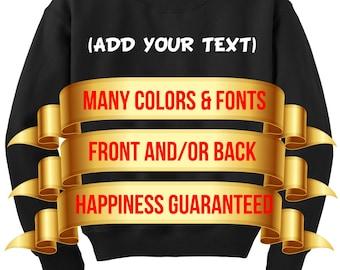 Custom Sweatshirt - Personal Sweatshirt - Personalized Sweatshirt - Make your own sweatshirt - Create your own Sweatshirt