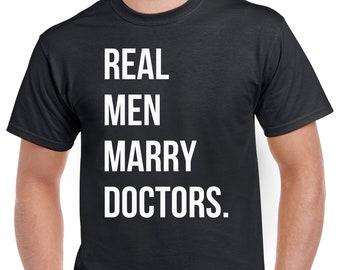Real Men Marry Doctors Shirt - Gift For Doctors Husbands - Doctor Gift - Medical Gift