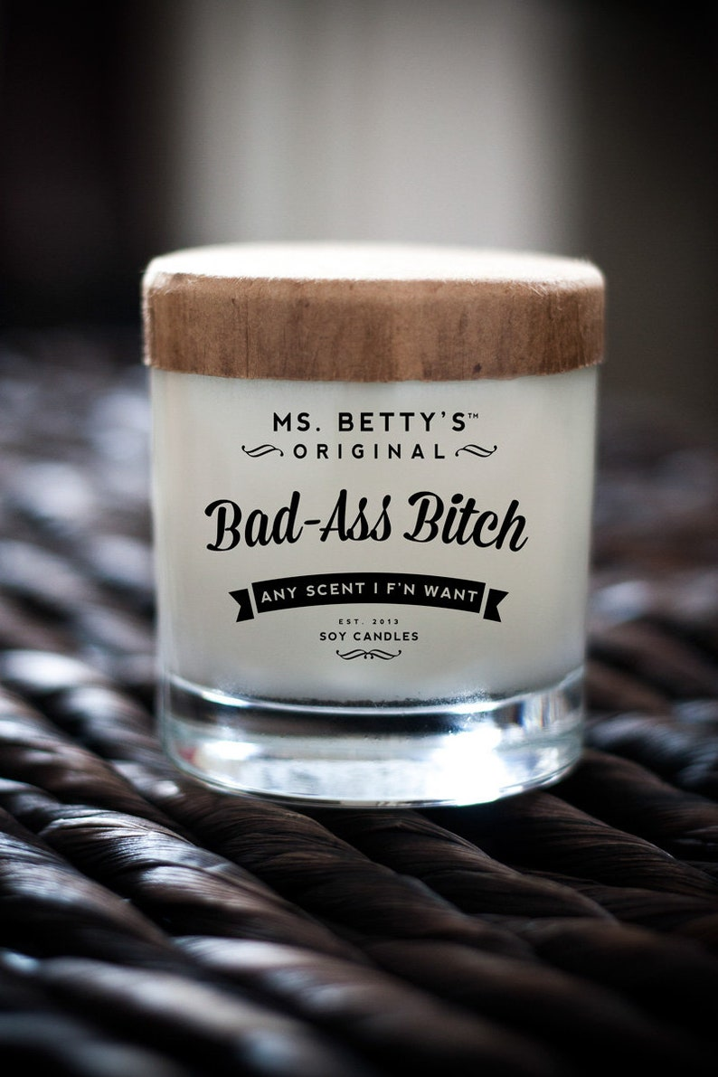 Bad-Ass Bitch Any Scent I F'n Want  Scented Soy Candle image 0
