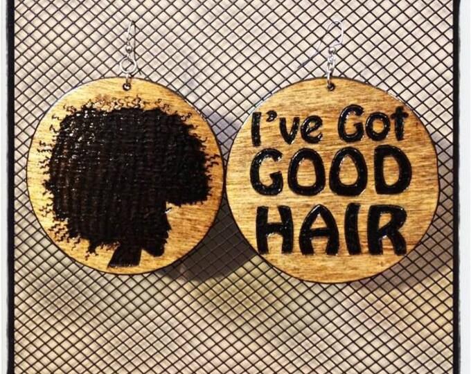 "Pick Your Afro Earrings with ""I've Got GOOD HAIR"" burn back"