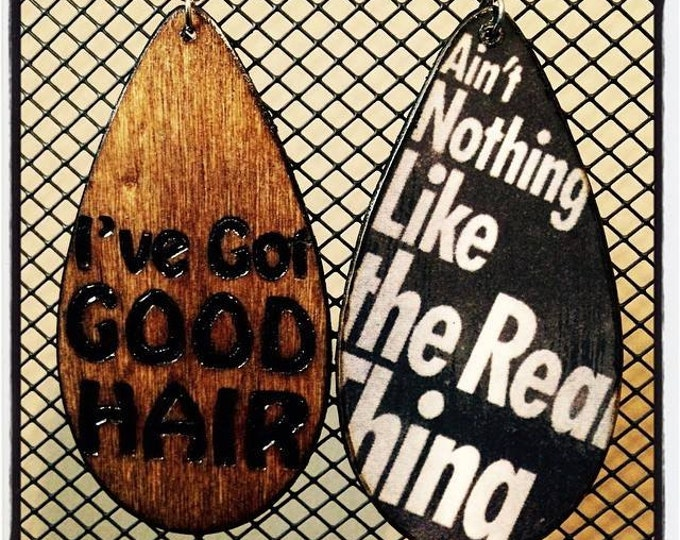 """I've Got GOOD HAIR Earrings with """"Ain't Nothing Like the Real Thing"""" graphic back"""