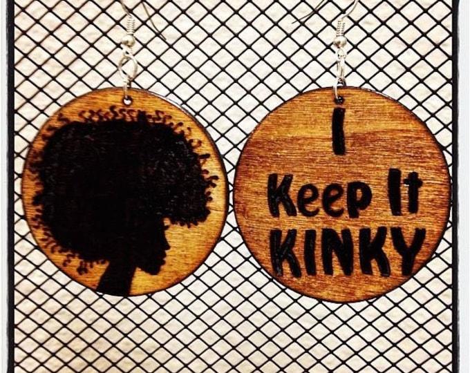"Pick Your Afro Earrings with ""I Keep It KINKY"" burned back"