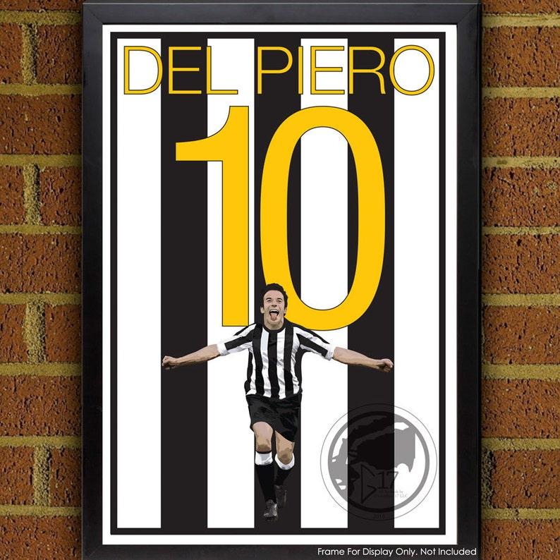 550257ee2c8 Juventus Legend Alessandro Del Piero 10 Poster Juventus