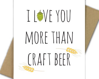 Greeting Card   Love   Valentine   Valentines Day   Sarcastic   Beer   Craft Beer   Drink   Hops   Brewery   I Love You More Than Craft Beer