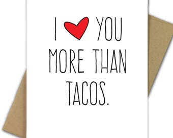 Valentine Card   Love   Sarcastic   I Love You More Than Tacos
