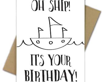Birthday Card | Funny Birthday Card | Pun | Nautical | Ship | Boat | Oh Ship! | It's Your Birthday