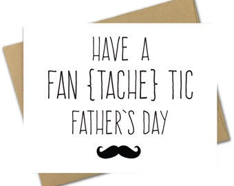 Greeting Card   Father's Day Card   Dad   Funny   Humor   Mustache   Pun   Stache   Facial Hair   Moustache   Fan TACHE Tic Father's Day