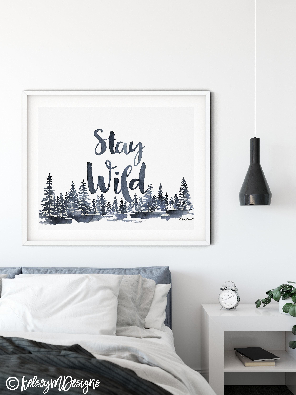 Stay Wild Print Quote Prints Bedroom Decor Typography Print Art
