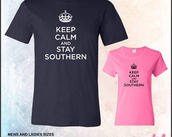 Keep Calm and Stay Southern tshirt • Mens #5000 • Ladies #5000L
