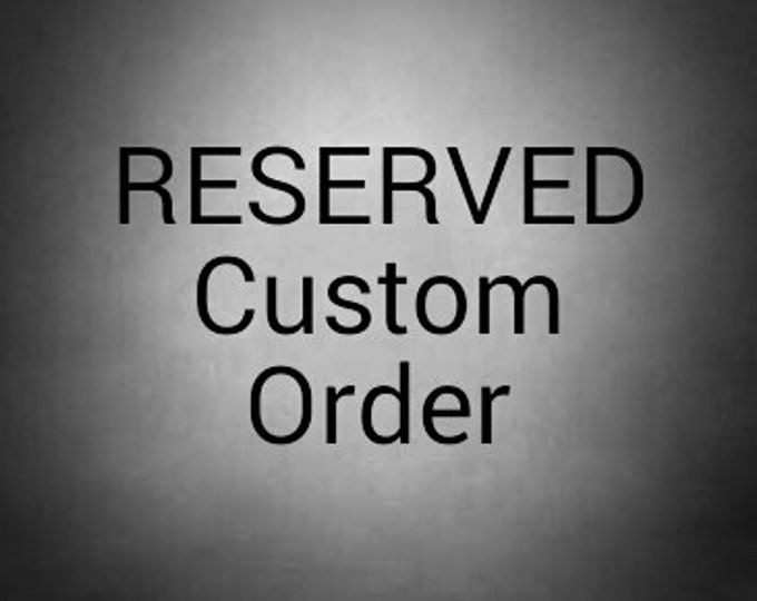 "Custom order 24x 78"" RESERVED"