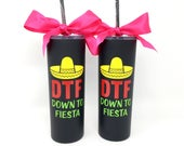 DTF Down to Fiesta Party Cups, Personalized Fiesta Tumblers, Fiesta Gift Favors, Mexico Gift Idea, Fiesta Bachelorette, Stainless Steel Cups