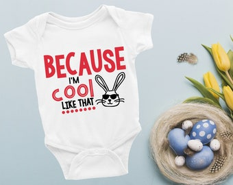 Easter Outfit, Baby Romper, Baby Easter Romper, Because I'm Cool Like That, Bunny Romper, Toddler Romper, Spring Romper, Easter Bunny