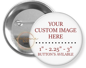"""CUSTOM IMAGE - Pinback Button - 3""""  2.25"""" or 1""""  Custom Button - Social Distancing - Button - Pinback - Promotional  Name Tag In Memory Of"""