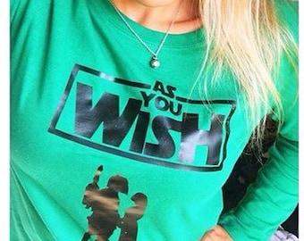 As you wish...T-shirt