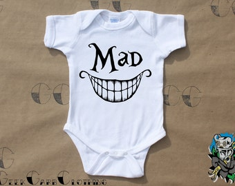 """Alice inspired """"MAD"""" with Cheshire smile  - Infant Bodysuit, Creeper, T-Shirt, Toddler T-Shirt"""