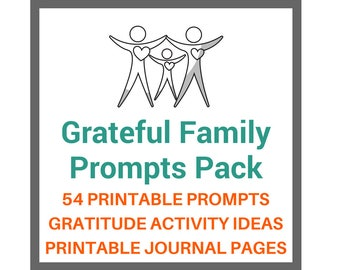 Gratitude Prompts | Grateful Family Prompts Pack | Printable Gratitude Journal Prompts | Thankfulness Activities
