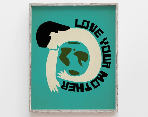 Love Your Mother - Art Print