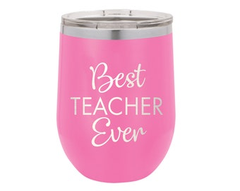 Best Teacher Ever Stainless Steel Tumbler 12 oz - Several Colors