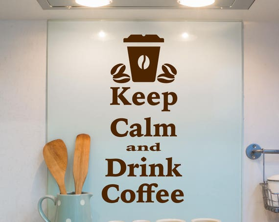 Coffee Decal Keep Calm and Drink Coffee Kitchen Wall Decal