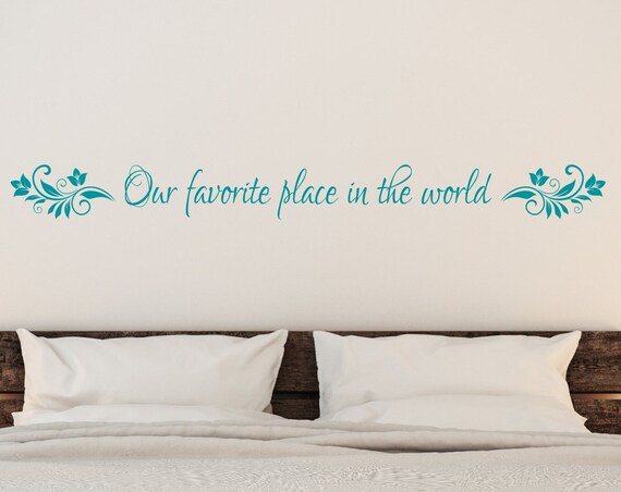 Our Favorite Place in the World Bedroom Wall Decal