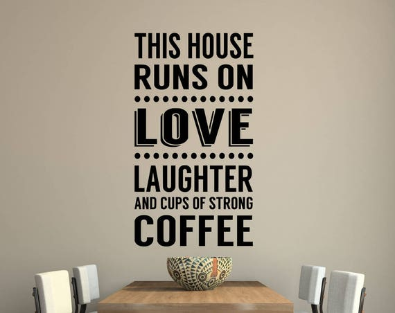 This House Runs on Love Coffee Wall Decal